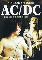 AC/DC: Church Of Rock. The Bon Scott Years